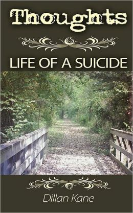 Thoughts: Life of a Suicide