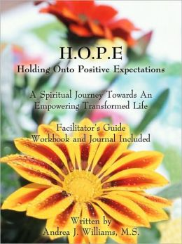 H.O.P.E. Holding Onto Positive Expectations