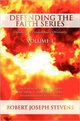 Defending The Faith Series Volume 1
