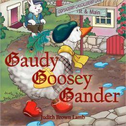 Gaudy Goosey Gander