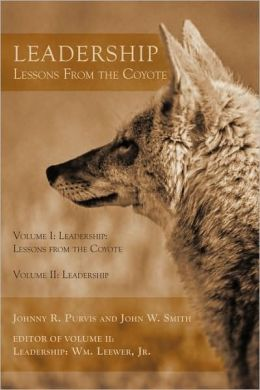 Leadership - Lessons from the Coyote: Volume I: Leadership: Lessons from the Coyote, Volume II: Leadership