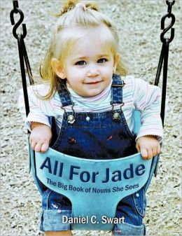 All For Jade: The Big Book of Nouns She Sees