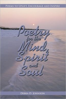 Poetry For The Mind, Spirit And Soul