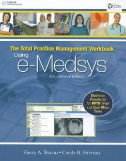 The Total Practice Management Workbook: Using e-Medsys: Using e-Medsys