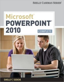 Microsoft PowerPoint 2010: Complete