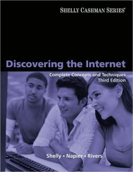Discovering the Internet: Complete Concepts and Techniques
