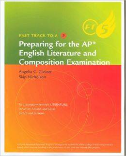 FAST TRACK TO A FIVE: PREPARING TO AP ENG LIT & COM EXM