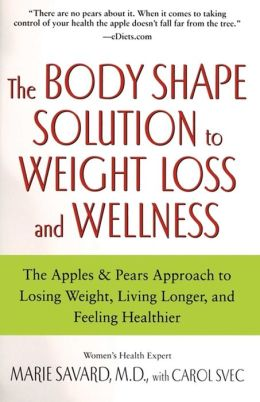 Apples & Pears: The Body Shape Solution for Weight Loss and Wellne