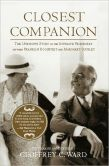 Book Cover Image. Title: Closest Companion:  The Unknown Story of the Intimate Friendship Between Franklin Roosevelt and Margaret Suckley, Author: Geoffrey C. Ward