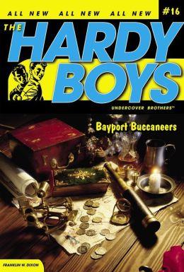 Bayport Buccaneers (Hardy Boys Undercover Brothers Series #16)
