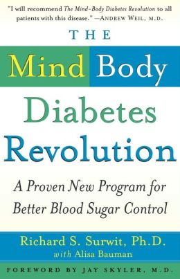 The Mind-Body Diabetes Revolution: A Proven New Program for Better Blood Sugar Control