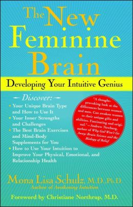 The New Feminine Brain: How Women Can Develop Their Inner Strengths, Geniu