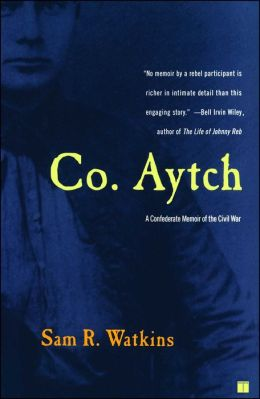 Co. Aytch: A Confederate Memoir of the Civil War