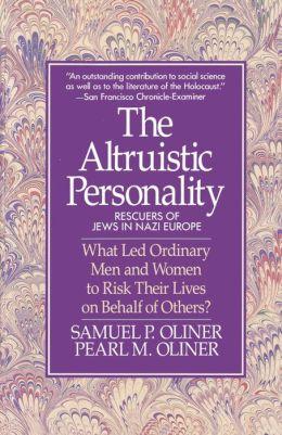 Altruistic Personality: Rescuers Of Jews In Nazi Europe