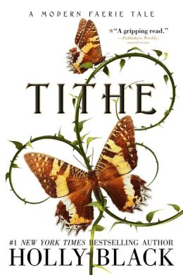 Tithe (Modern Tale of Faerie Series #1)