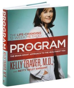 The Program: The Brain-Smart Approach to the Healthiest You: The Life-Changing 12-Week Method