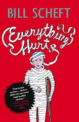 Everything Hurts: A Novel