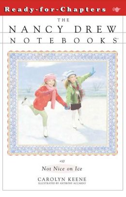 Not Nice on Ice (Nancy Drew Notebooks Series #10)