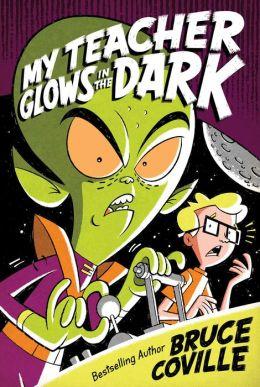My Teacher Glows in the Dark (My Teacher Is an Alien Series #3)
