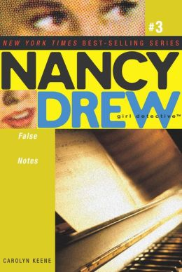 False Notes (Nancy Drew Girl Detective Series #3)