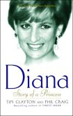 Book Cover Image. Title: Diana:  Story of a Princess, Author: Tim Clayton