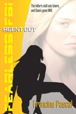 Agent Out (Fearless FBI) Francine Pascal