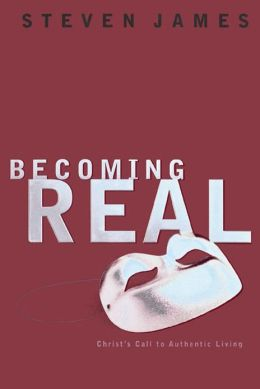 Becoming Real: Christ's Call to Authenic Living