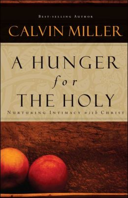 A Hunger for the Holy: Nurturing Intimacy with Christ