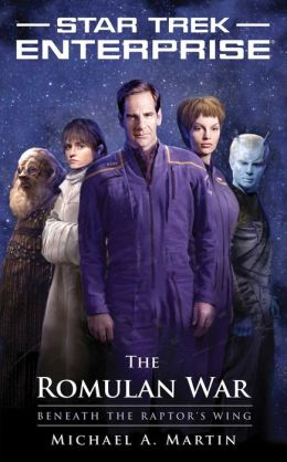 Star Trek Enterprise: The Romulan War: Beneath the Raptor's Wing