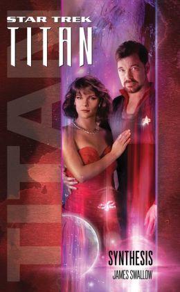 Star Trek Titan #6: Synthesis