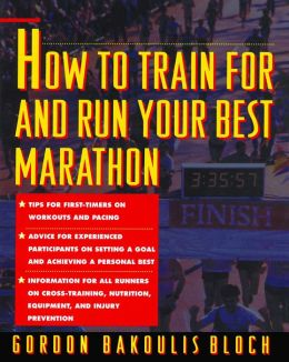 How to Train for and Run Your Best Marathon