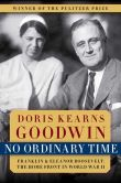 Book Cover Image. Title: No Ordinary Time:  Franklin and Eleanor Roosevelt: The Home Front in World War II, Author: Doris Kearns Goodwin