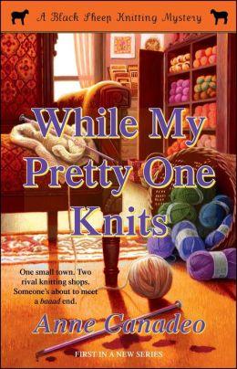 While My Pretty One Knits (Black Sheep Knitting Series #1)