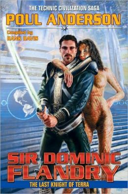 Sir Dominic Flandry: The Last Knight of Terra (Technic Civilization Series)
