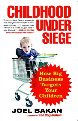 Childhood Under Siege: How Big Business Targets Children