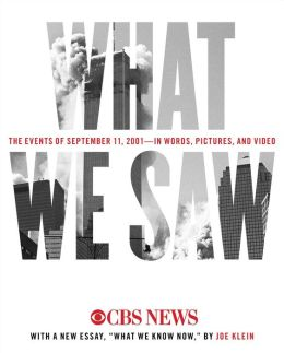 What We Saw: The Events of September 11, 2001, in Words, Pictur