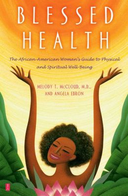 Blessed Health: The African-American Woman's Guide to Physical and