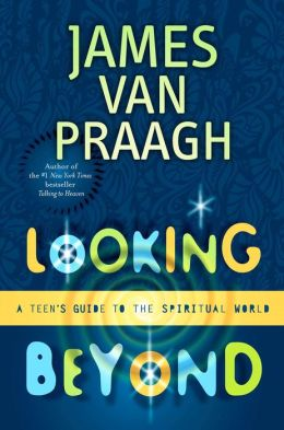 Looking Beyond: A Teen's Guide to the Spiritual World