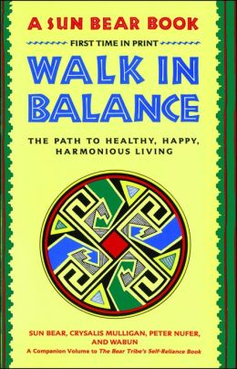 Walk in Balance: The Path to Healthy, Happy, Harmonious Living