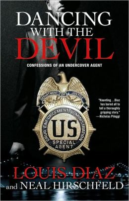 Dancing with the Devil: Confessions of an Undercover Agent