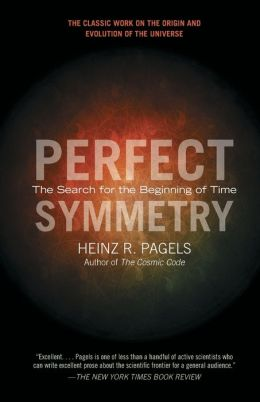 Perfect Symmetry: The Search for the Beginning of Time