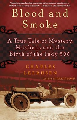 Blood and Smoke: A True Tale of Mystery, Mayhem and the Birth of the Indy 500