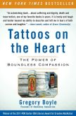 Book Cover Image. Title: Tattoos on the Heart:  The Power of Boundless Compassion, Author: Gregory Boyle