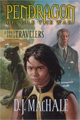 Book One of the Travelers (Pendragon: Before the War Series #1)