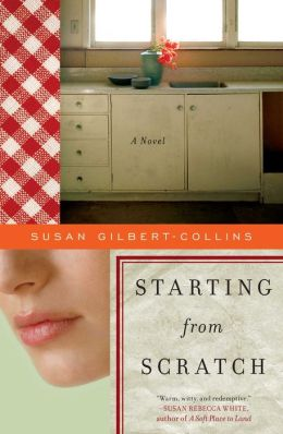 Starting from Scratch: A Novel