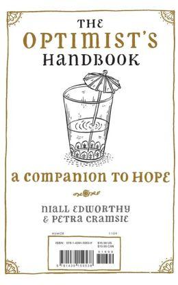 The Optimist's Handbook: A Companion to Hope / The Pessimist's Handbook: A Companion to Despair