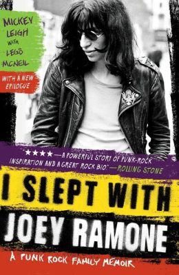I Slept with Joey Ramone: A Punk Rock Family Memoir