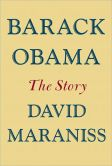 Book Cover Image. Title: Barack Obama:  The Story, Author: David Maraniss