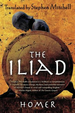 The Iliad: Translated by Stephen Mitchell