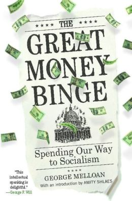 The Great Money Binge: Spending Our Way to Socialism